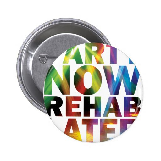 Party Now Rehab late ones party T-shirt! 2 Inch Round Button