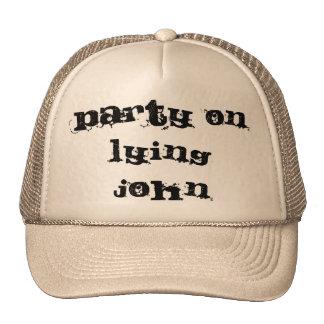 Party On Lying John Trucker Hat