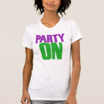Party On Shirts