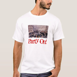 Party On! Tea Party with AWESOME Quote on back! T-Shirt