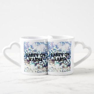 Party On, Wayne. Party On, Garth. Coffee Mug Set