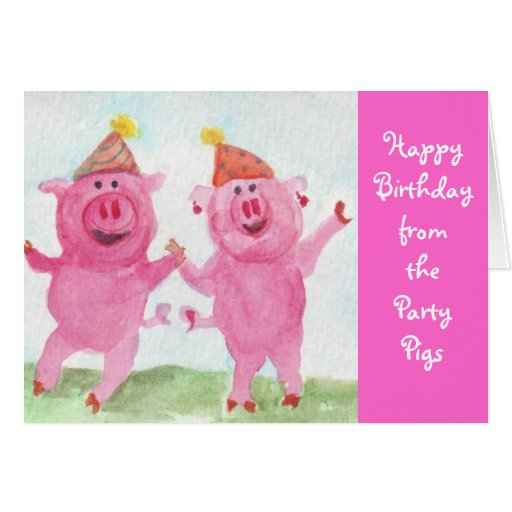 Party Pigs wish you Happy Birthday Greeting Cards