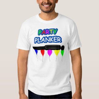 PARTY PLANKER TEE SHIRT