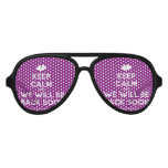 [Two hearts] keep calm and we will be back soon  Party Shades