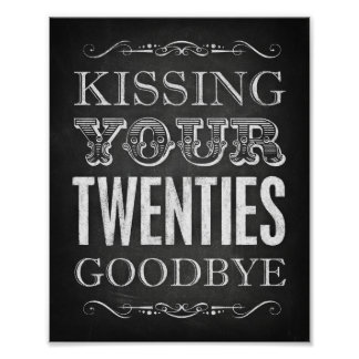 Party Signs / KISSING YOUR TWENTIES GOODBYE