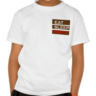 PARTY text wisdom funny fun eat sleep enjoy GIFT T-shirts