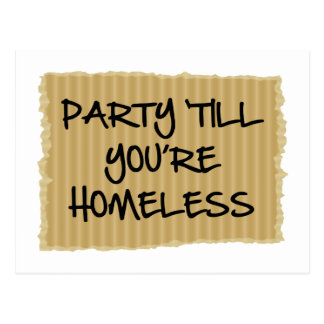 Party 'Till You're Homeless Postcard