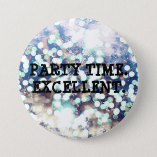 Party Time. Excellent Button