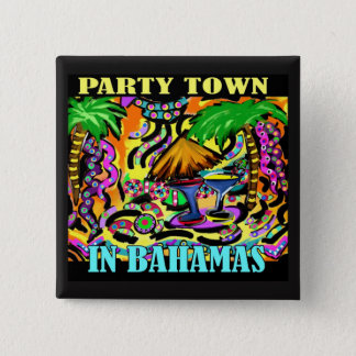 PARTY TOWN IN BAHAMAS PINBACK BUTTON