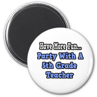 Party With A 5th Grade Teacher Refrigerator Magnets