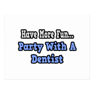 Party With A Dentist Postcard