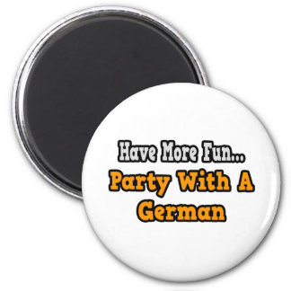 Party With A German Refrigerator Magnet