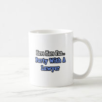 Party With A Lawyer Classic White Coffee Mug