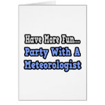 Party With A Meteorologist Greeting Card