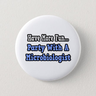 Party With A Microbiologist Pinback Button