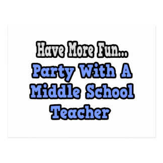 Party With A Middle School Teacher Post Cards