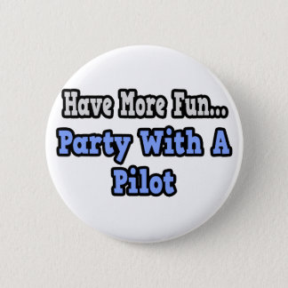 Party With A Pilot Button