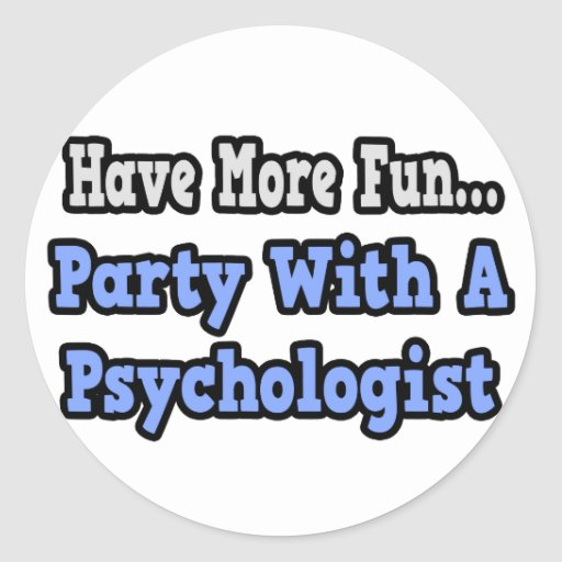 Party With A Psychologist Round Stickers