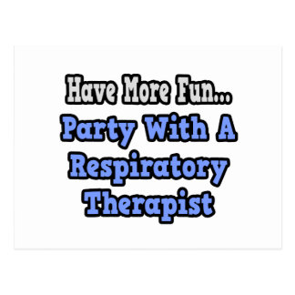 Party With A Respiratory Therapist Postcard