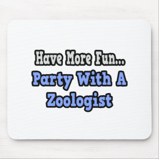 Party With A Zoologist Mouse Pad
