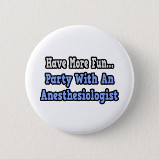 Party With An Anesthesiologist Button