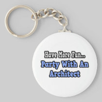 Party With An Architect Basic Round Button Keychain