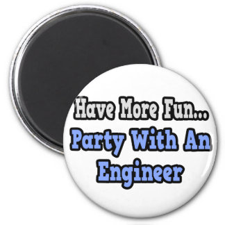 Party With An Engineer 2 Inch Round Magnet