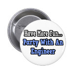 Party With An Engineer Pins