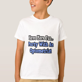 Party With An Optometrist T-Shirt