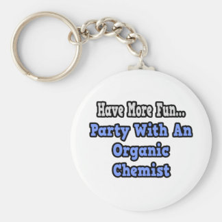 Party With An Organic Chemist Key Chain