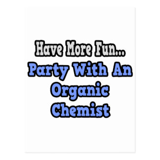 Party With An Organic Chemist Postcard