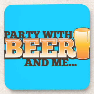 PARTY WITH BEER and me alcohol beers coaster