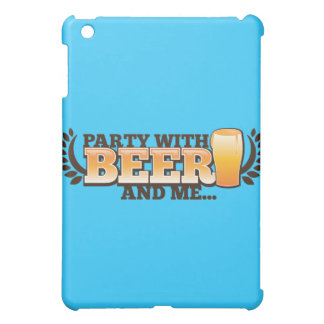 PARTY WITH BEER and me alcohol beers design iPad Mini Covers