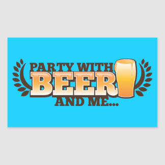 PARTY WITH BEER and me alcohol beers design Rectangular Sticker