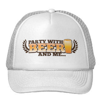 PARTY WITH BEER and me alcohol beers design Trucker Hat