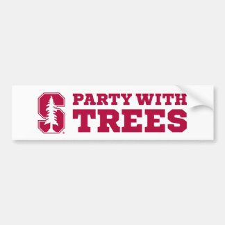Party With Trees 4 Bumper Stickers