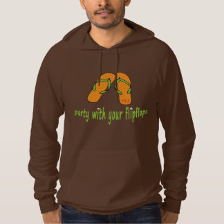 party with your flipflops hoodie