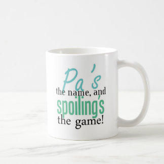 Pa's the Name, and Spoiling's the Game! Coffee Mugs