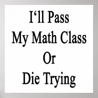 Pasaré mi clase de la matemáticas o moriré el inte poster