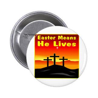 Pascua significa que él vive pin redondo de 2 pulgadas
