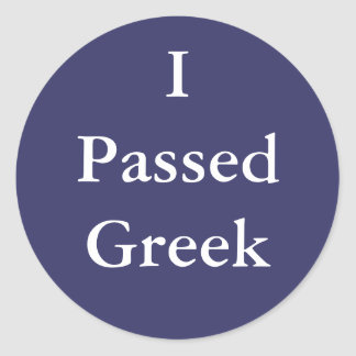 Pasé al Griego Pegatina Redonda