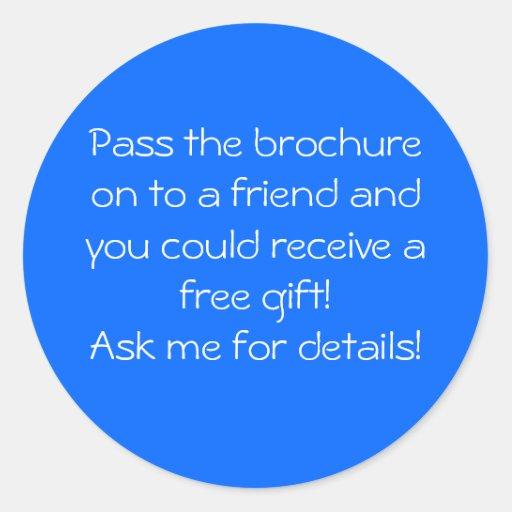 Pase el folleto encendido a un amigo y usted pegatina redonda