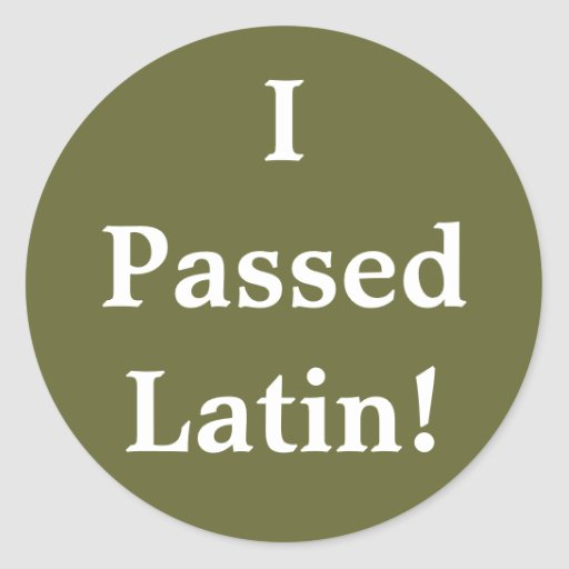 ¡Pasé el latín! Pegatinas Redondas