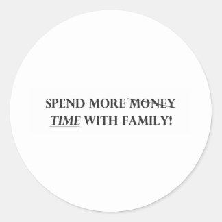 Pase más tiempo con Family.pdf Pegatina Redonda