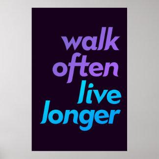 Paseo a menudo, más largo vivo - motivación de la  posters