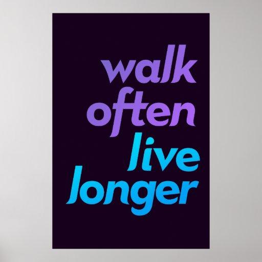 Paseo a menudo, más largo vivo - motivación de la  póster
