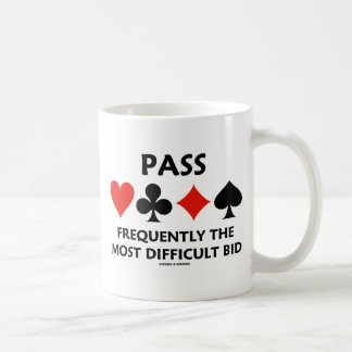 Pass Frequently The Most Difficult Bid (Bridge) Classic White Coffee Mug