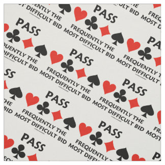 Pass Frequently The Most Difficult Bid Bridge Fabric