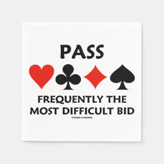 Pass Frequently The Most Difficult Bid Bridge Napkin