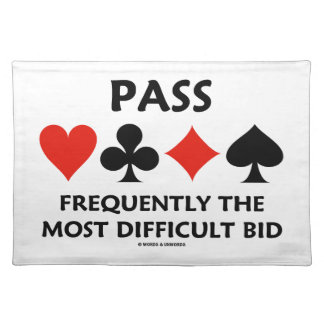 Pass Frequently The Most Difficult Bid Bridge Cloth Placemat